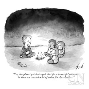 Tom Toro Cartoon Yes the planet got destroyed but for a beautiful moment in time we created a lot of value for shareholders.
